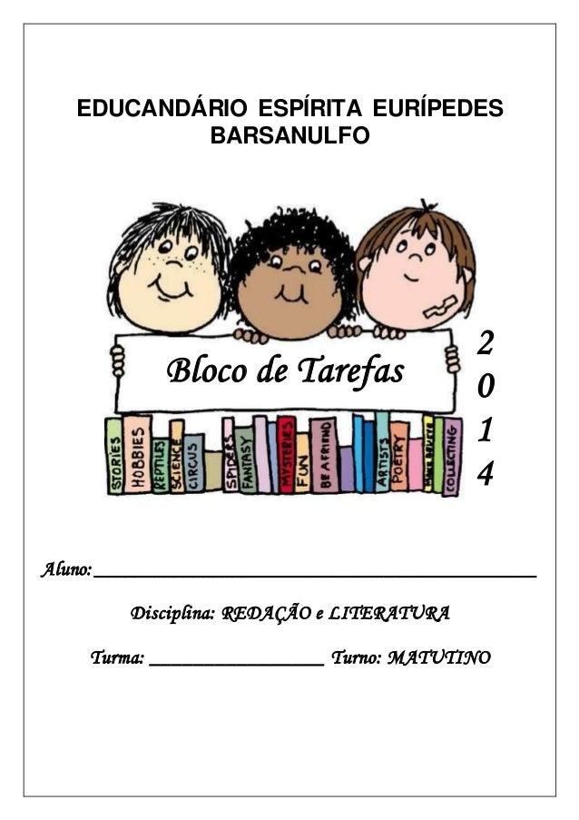 EDUCANDÁRIO ESPÍRITA EURÍPEDES BARSANULFO Aluno:__________________________________________ Disciplina: REDAÇÃO e LITERATUR...