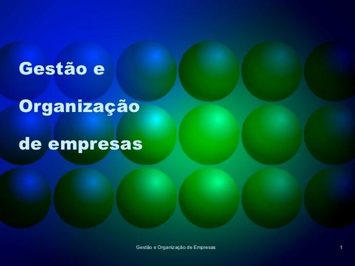 Gestão e Organização de empresas Gestão e Organização de Empresas