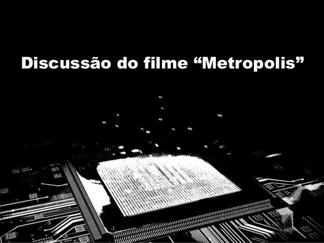 """Discussão do filme """"Metropolis"""""""