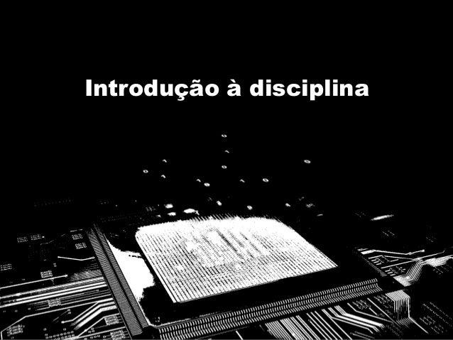 Introdução à disciplina Slide 3