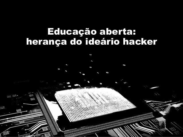 Educação aberta: herança do ideário hacker