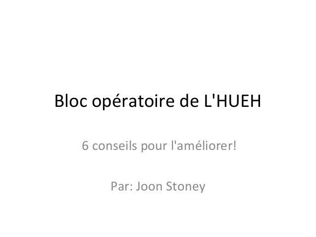 Bloc opératoire de L'HUEH 6 conseils pour l'améliorer! Par: Joon Stoney