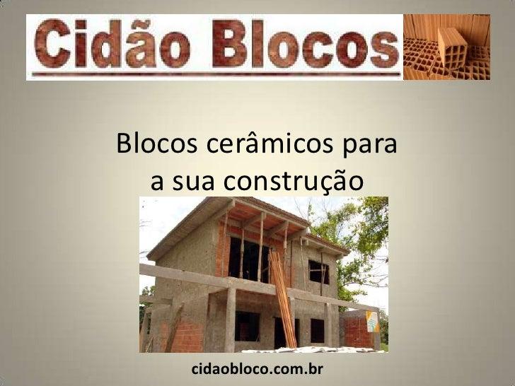 Blocos cerâmicos para   a sua construção     cidaobloco.com.br