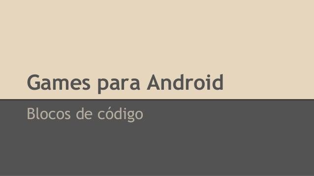 Games para Android Blocos de código