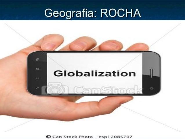 Geografia: ROCHAGeografia: ROCHA