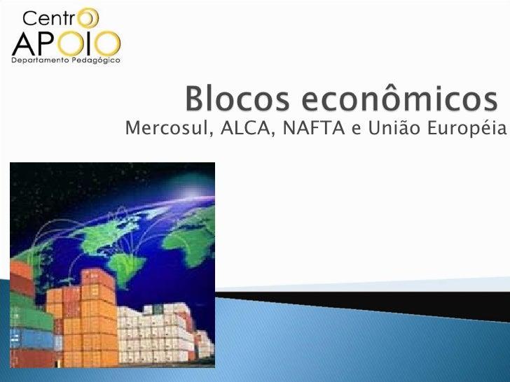 Mercosul, ALCA, NAFTA e União Européia