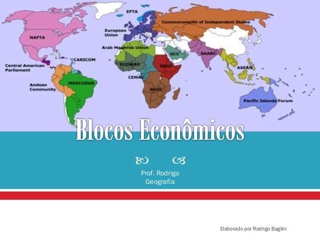  Prof. Rodrigo Geografia Elaborado por Rodrigo Baglini