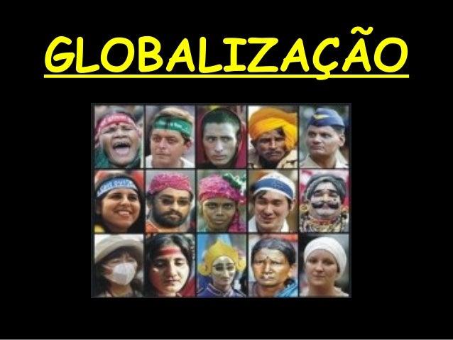 GLOBALIZAÇÃOGLOBALIZAÇÃO
