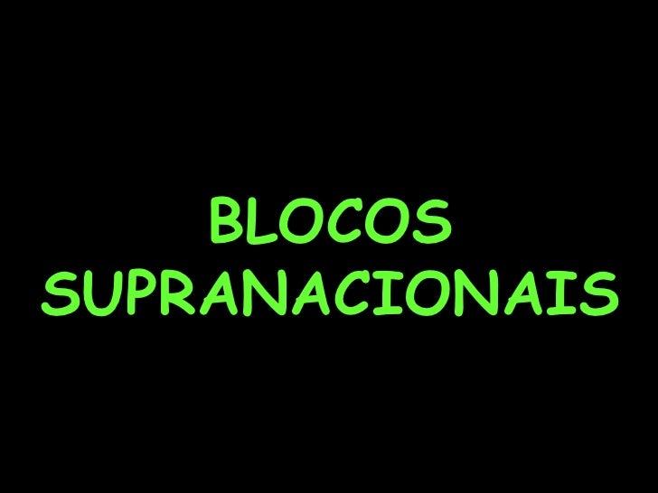 BLOCOSSUPRANACIONAIS