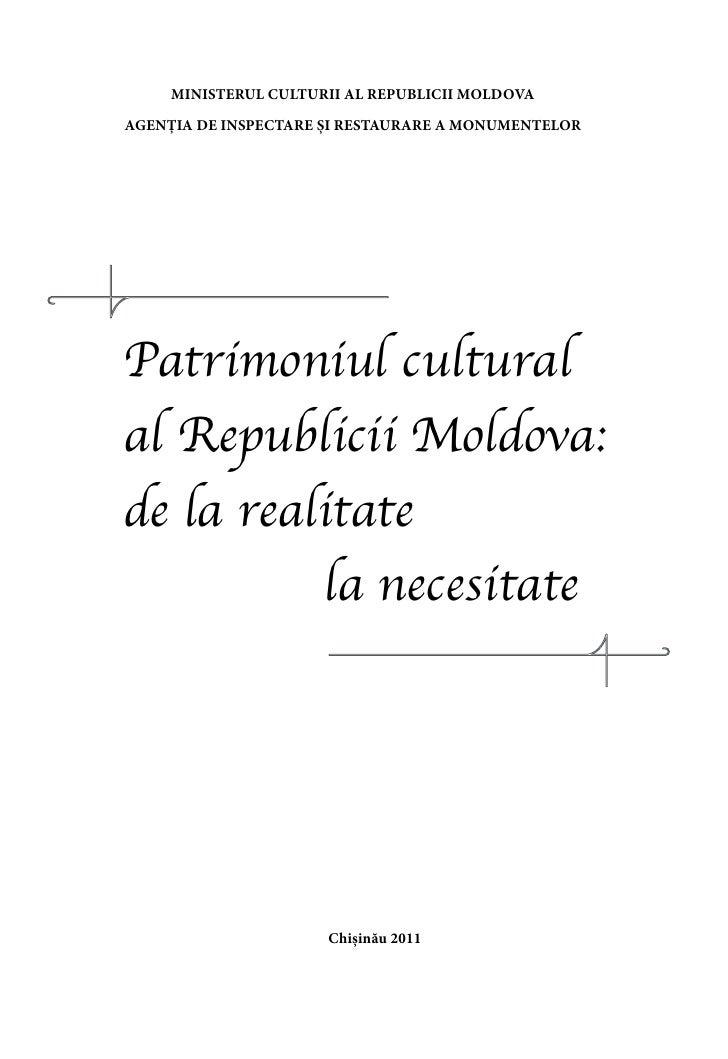 MINISTERUL CULTURII AL REPUBLICII MOLDOVAAGENŢIA DE INSPECTARE ŞI RESTAURARE A MONUMENTELORPatrimoniul culturalal Republic...