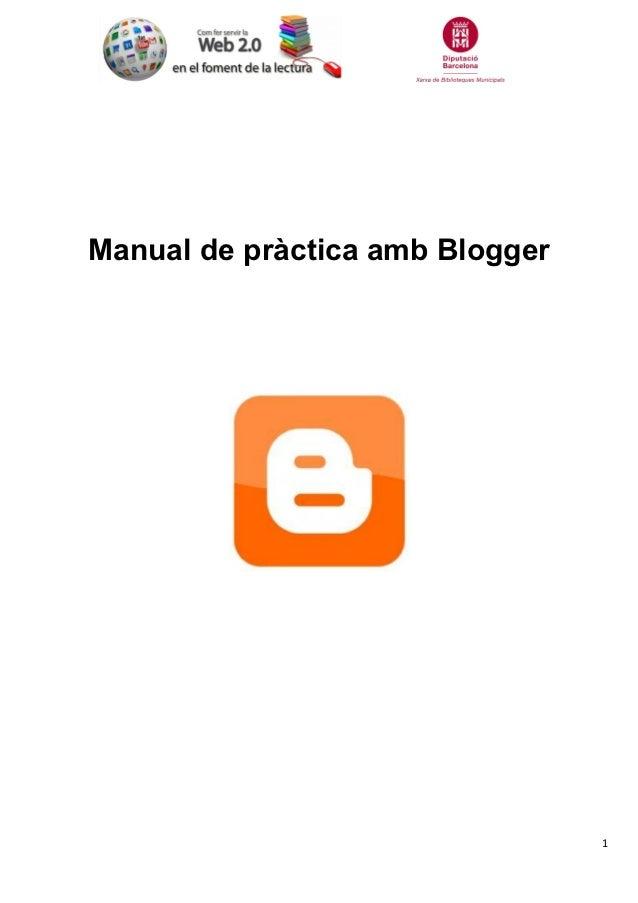 Manual de pràctica amb Blogger                                 1