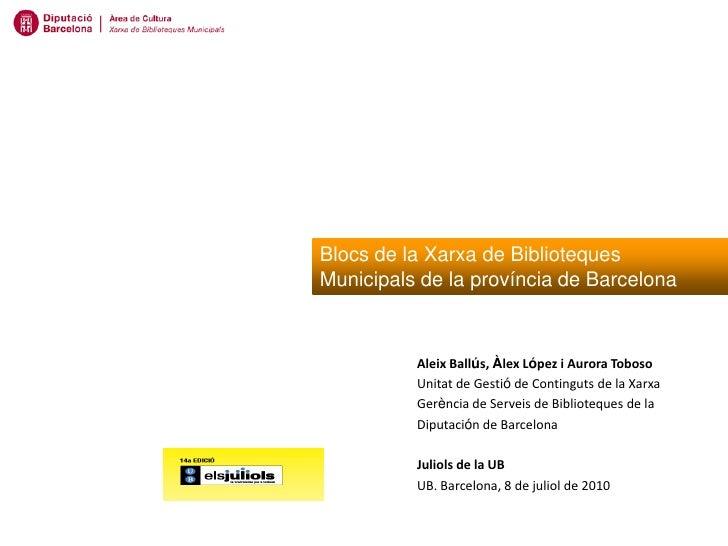 Blocs de la Xarxa de Biblioteques Municipals de la província de Barcelona              Aleix Ballús, Àlex López i Aurora T...