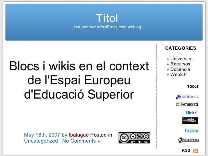 Títol Just another WordPress.com weblog CATEGORIES   »  Universitat    »  Recursos   »  Docència   »  Web2.0 RSS May 18th,...