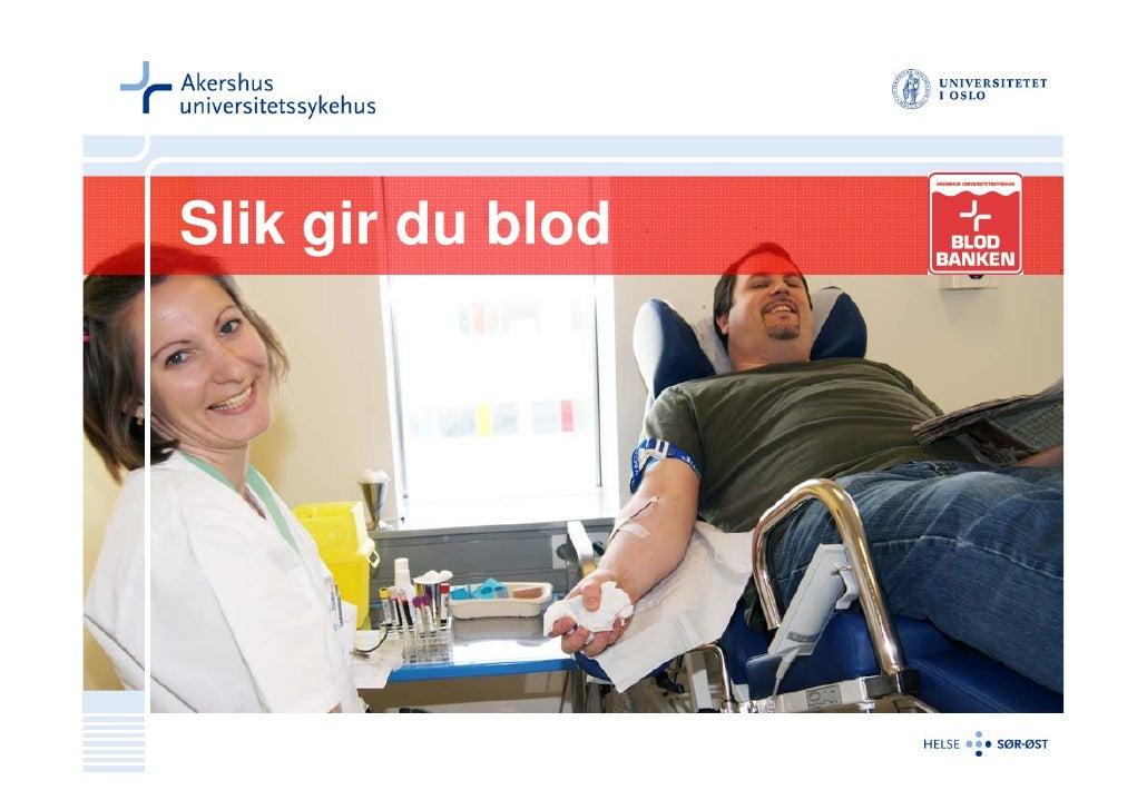 Slik gir du blod