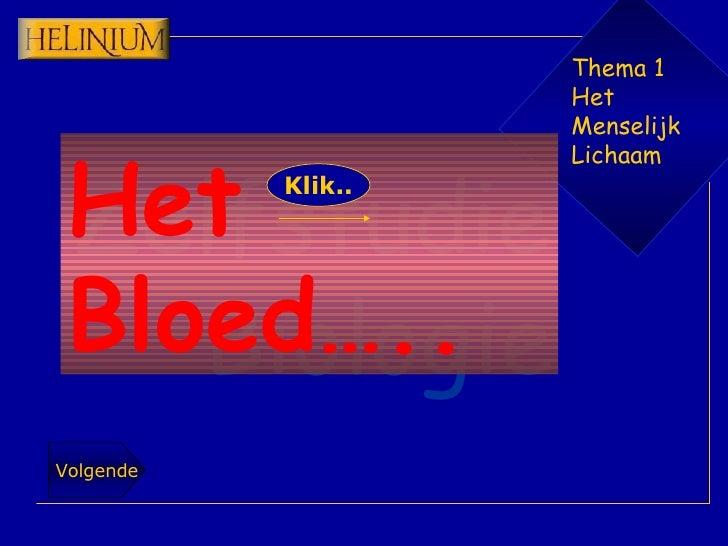 Thema 1 Het Menselijk Lichaam Het Bloed….. Klik..