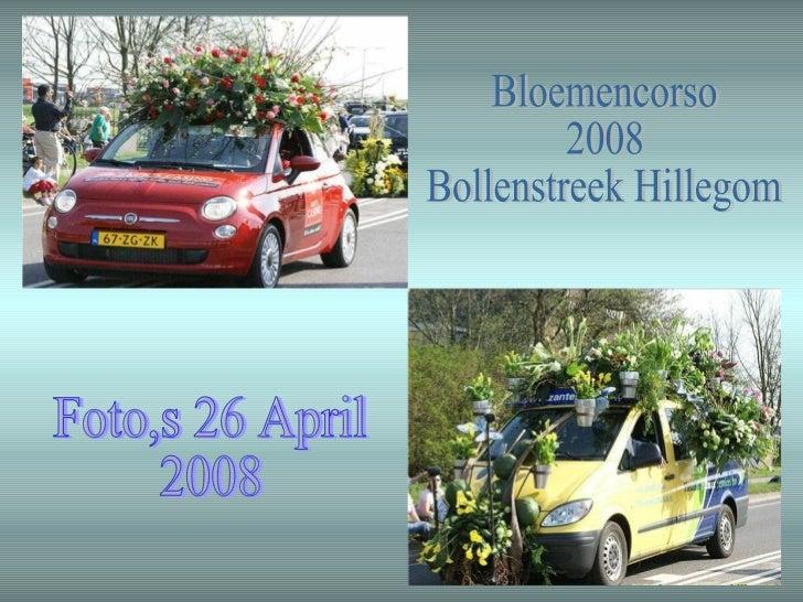 Bloemencorso 2008 Bollenstreek Hillegom Foto,s 26 April  2008