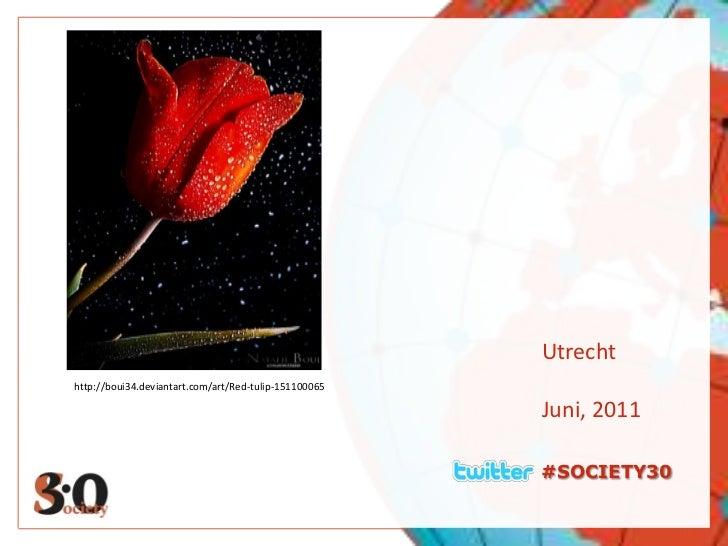 #SOCIETY30<br />Utrecht<br />Juni, 2011<br />http://boui34.deviantart.com/art/Red-tulip-151100065<br />