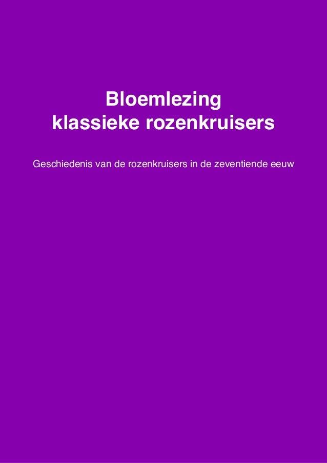 Bloemlezing klassieke rozenkruisers, geschiedenis van de rozenkruisers in de zeventiende eeuw , www.spiritueleteksten.nl 1...