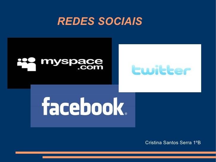 REDES SOCIAIS Cristina Santos Serra 1ºB