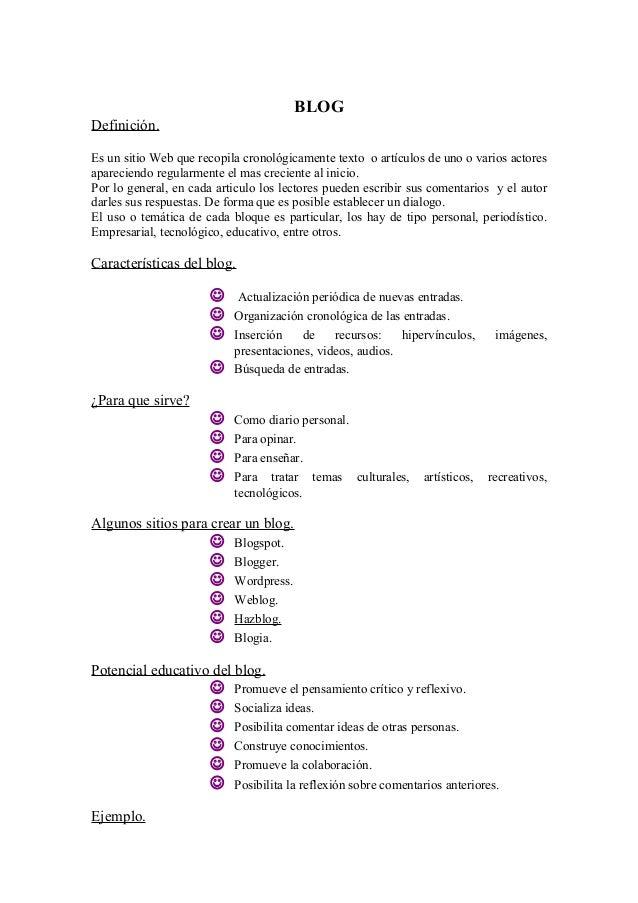 BLOG Definición. Es un sitio Web que recopila cronológicamente texto o artículos de uno o varios actores apareciendo regul...
