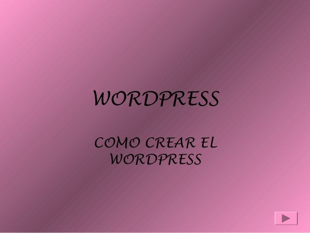 WORDPRESS COMO CREAR EL WORDPRESS