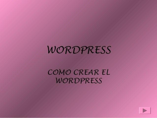 WORDPRESS COMO CREAR EL WORDPRESS