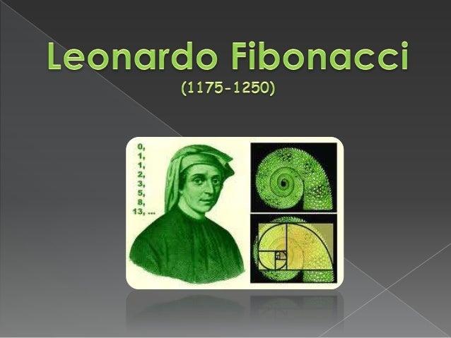 Nasceu em Pisa (Itália) por volta de 1175. Desde muito jovem Leonardo visitou o Oriente e o Norte de África, onde o sistem...