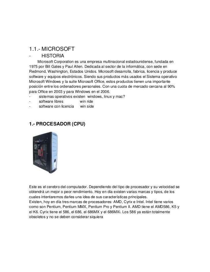 1.1.- MICROSOFT- HISTORIA Microsoft Corporation es una empresa multinacional estadounidense, fundada en 1975...