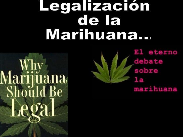 Legalización de la Marihuana...