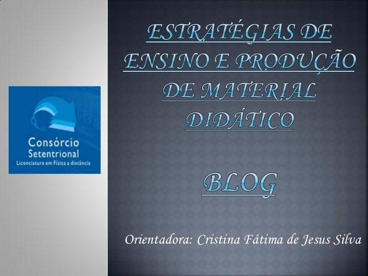 Orientadora: Cristina Fátima de Jesus Silva