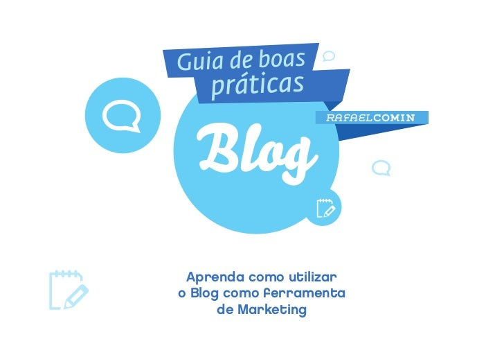 RAFAEL COMIN Aprenda como utilizaro Blog como ferramenta      de Marketing