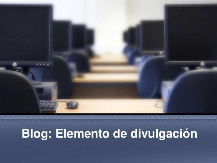 Blog: Elemento de divulgación