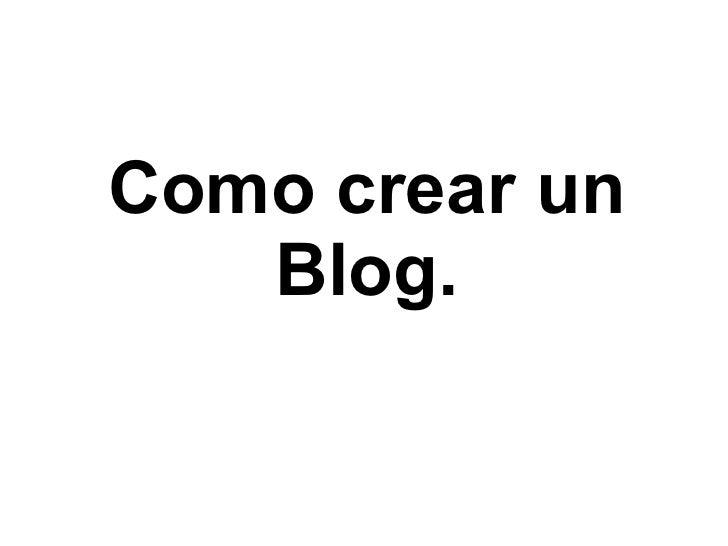 Como crear un   Blog.