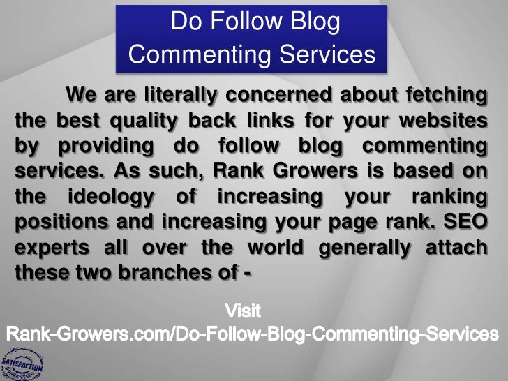 Do Follow Blog           Commenting Services     We are literally concerned about fetchingthe best quality back links for ...