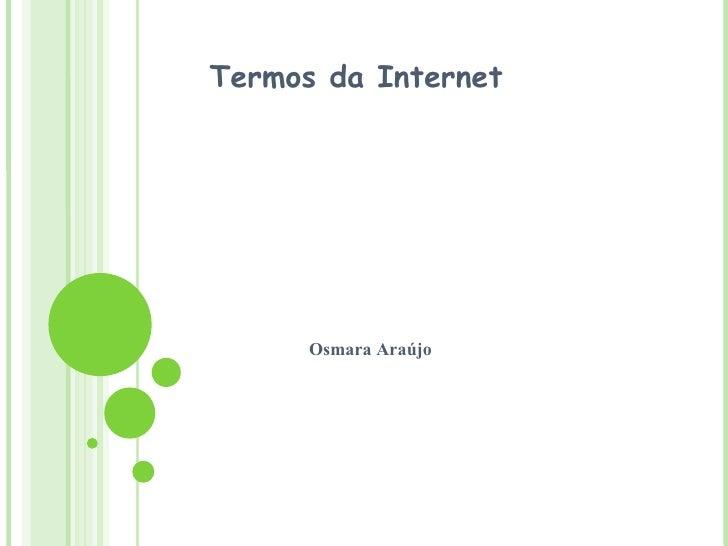 Termos da Internet Osmara Araújo