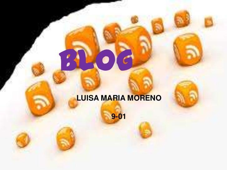 BlogLUISA MARIA MORENO       9-01