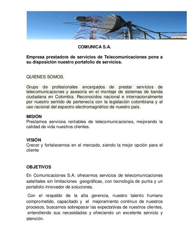 COMUNICA S.A.Empresa prestadora de servicios de Telecomunicaciones pone asu disposición nuestro portafolio de servicios.QU...