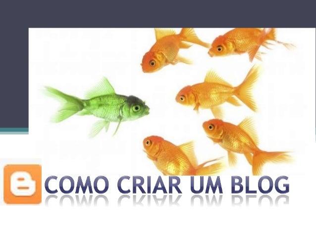 O que é um blog• Um blog (contração do termo inglês Web log, diário da  Web) é um site cuja estrutura permite a atualizaçã...