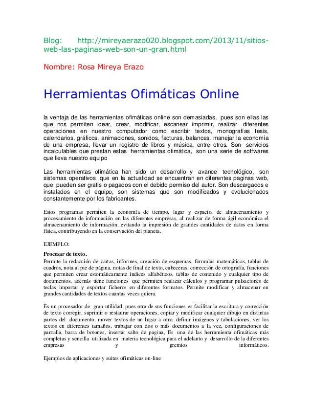 Blog: http://mireyaerazo020.blogspot.com/2013/11/sitiosweb-las-paginas-web-son-un-gran.html Nombre: Rosa Mireya Erazo  Her...
