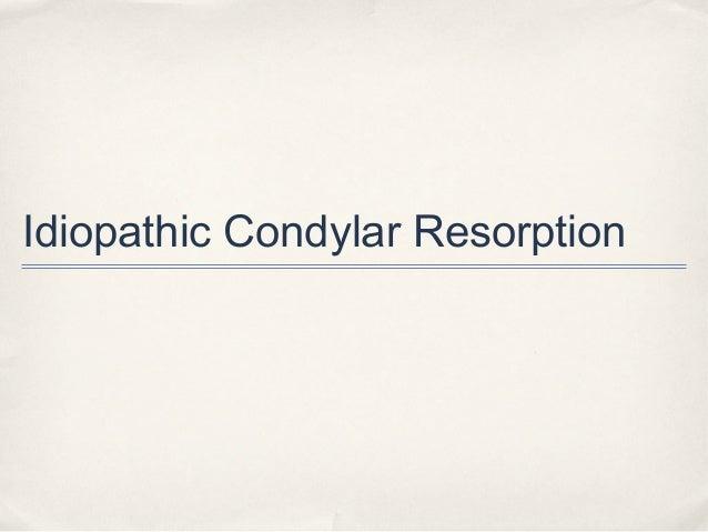 Idiopathic Condylar Resorption