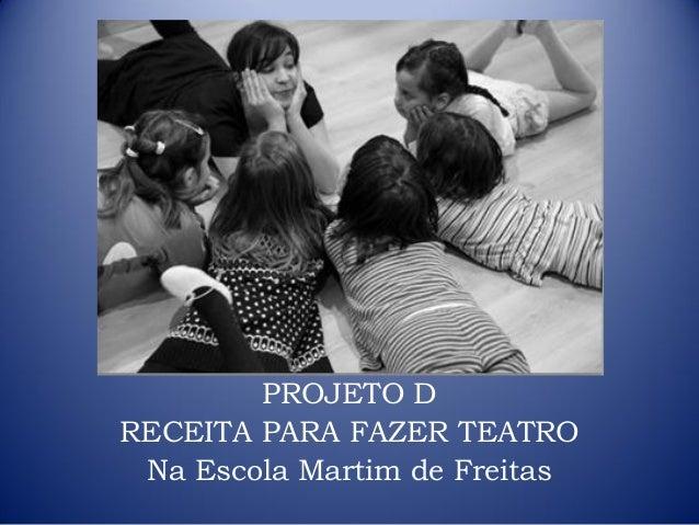 PROJETO D RECEITA PARA FAZER TEATRO Na Escola Martim de Freitas