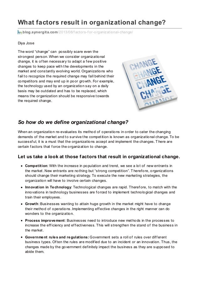 What factors result in organizational change? blog.synergita.com/2013/08/f actors-f or-organizational-change/ Diya Jose Th...