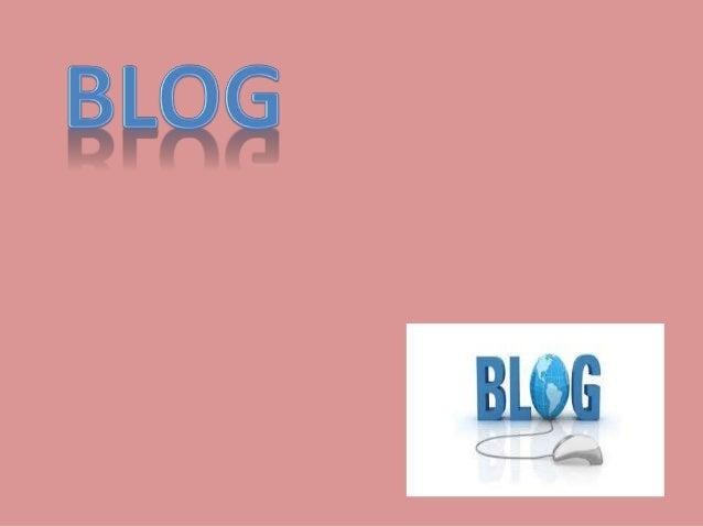 Definição  • Blog é uma palavra que resulta da simplificação do  termo weblog. Este, por sua vez, é resultante da  justapo...