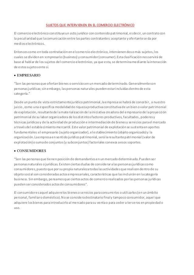 SUJETOS QUE INTERVIENEN EN EL COMERCIO ELECTRÓNICO  El comercio electrónico constituye un acto jurídico con contenido patr...