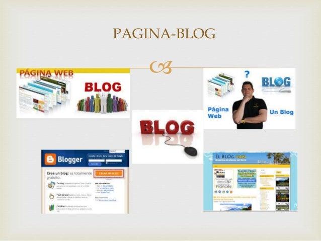 VENTAJAS Y DESVENTAJAS  Ventajas  Facilidad de uso: las plataformas para crear blogs y publicar han sido hechas para mej...