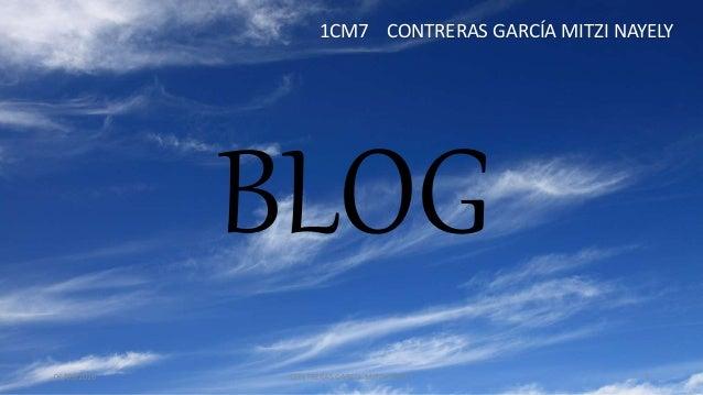 BLOG 06/05/2016 CONTRERAS GARCÍA MITZI NAYELY 1 1CM7 CONTRERAS GARCÍA MITZI NAYELY