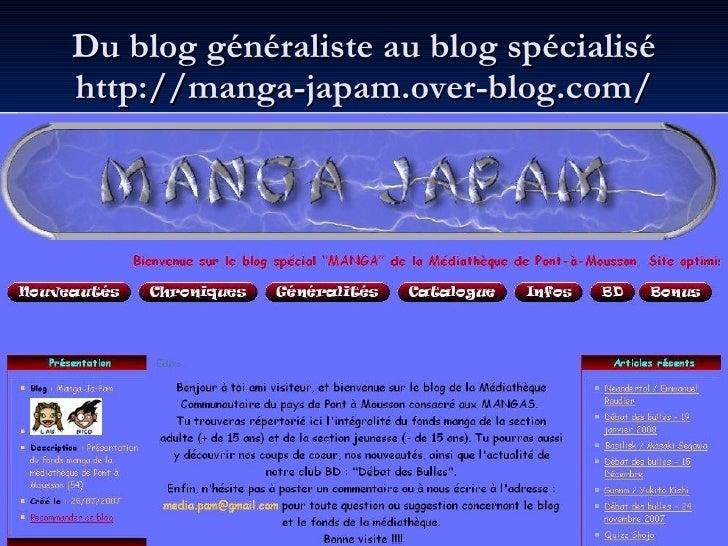 Du blog généraliste au blog spécialisé http://manga-japam.over-blog.com/