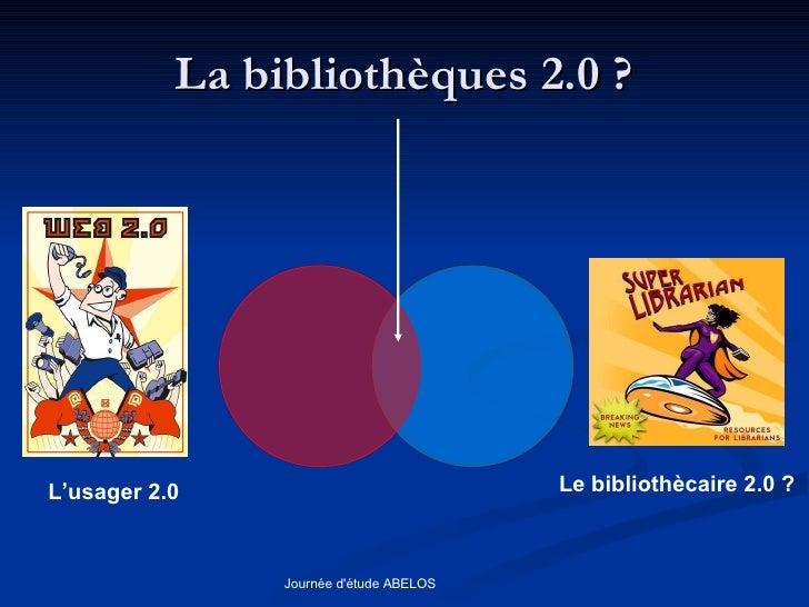 La bibliothèques 2.0 ? Le bibliothècaire 2.0 ? L'usager 2.0