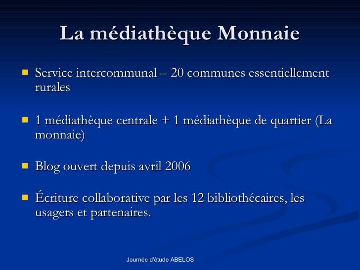 La médiathèque Monnaie <ul><li>Service intercommunal – 20 communes essentiellement rurales </li></ul><ul><li>1 médiathèque...