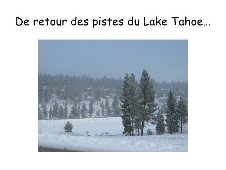 De retour des pistes du Lake Tahoe…